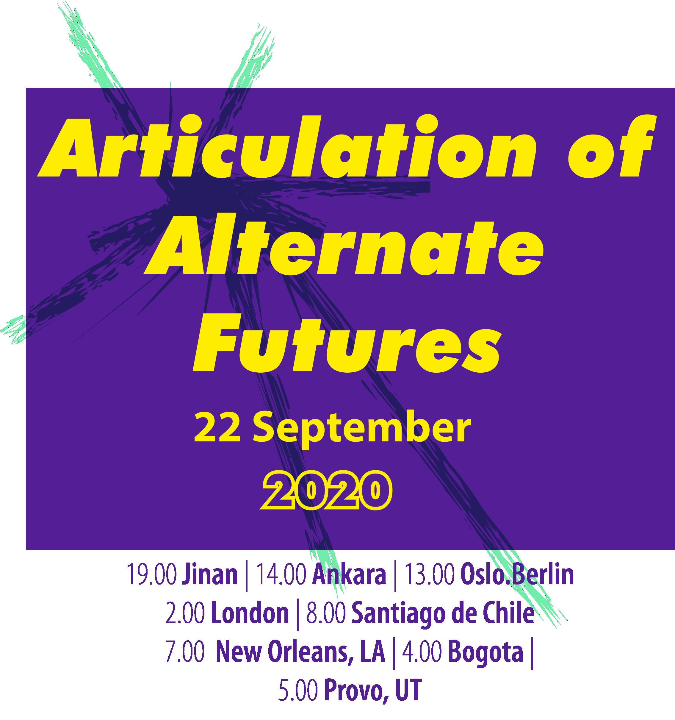 Articulation of Alternate Futures: Online Symposium   Event Archive