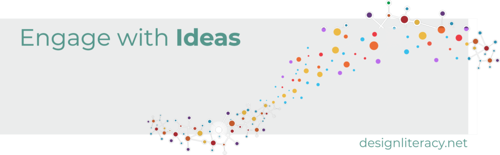 Engage with Ideas is a free of charge series of online events organised by the Design Literacy International Network